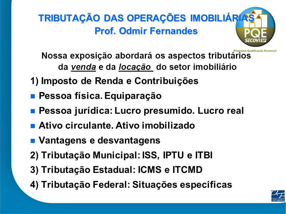 42 TRIBUTAÇÃO DAS OPERAÇÕES IMOBILIÁRIAS LEGISLAÇÃO BÁSICA Constituição Federal.
