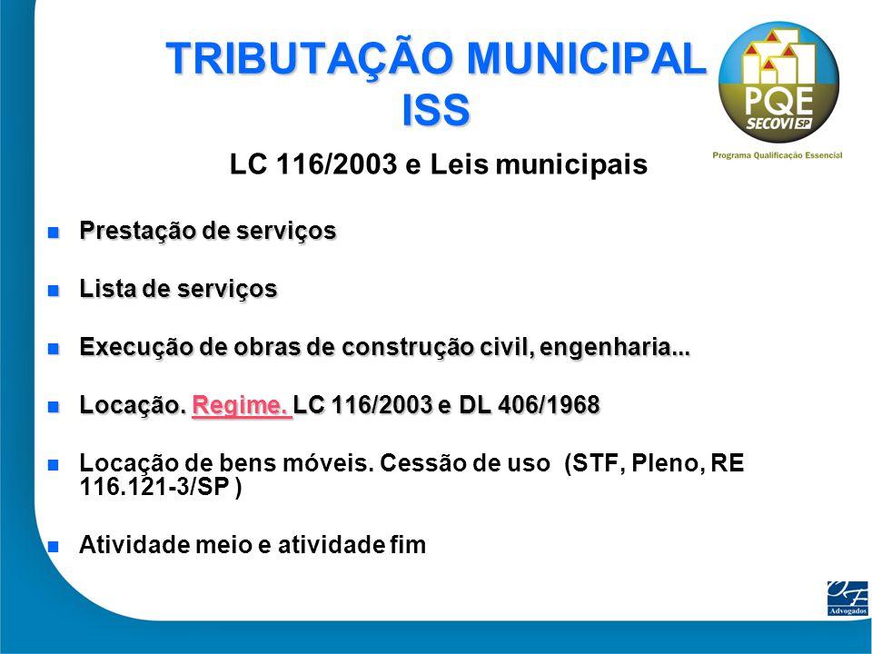 26 TRIBUTAÇÃO MUNICIPAL ISS LC 116/2003 e Leis municipais Prestação de serviços Prestação de serviços Lista de serviços Lista de serviços Execução de