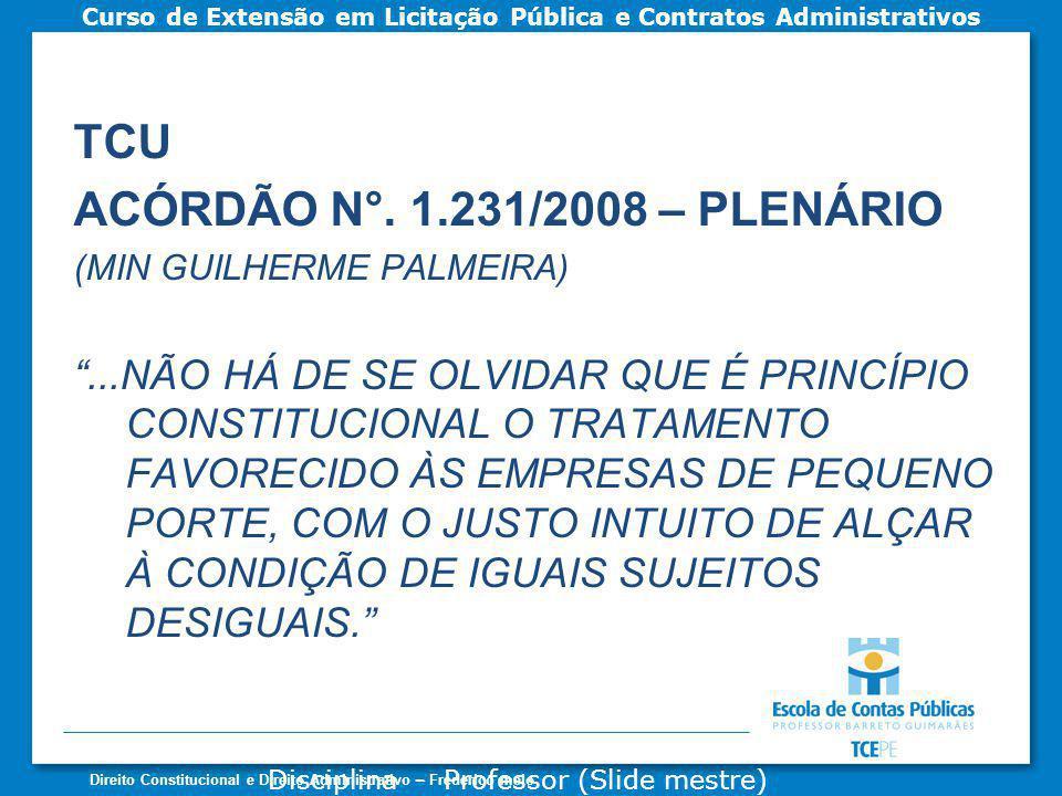 Disciplina - Professor (Slide mestre) Curso de Extensão em Licitação Pública e Contratos Administrativos Direito Constitucional e Direito Administrati
