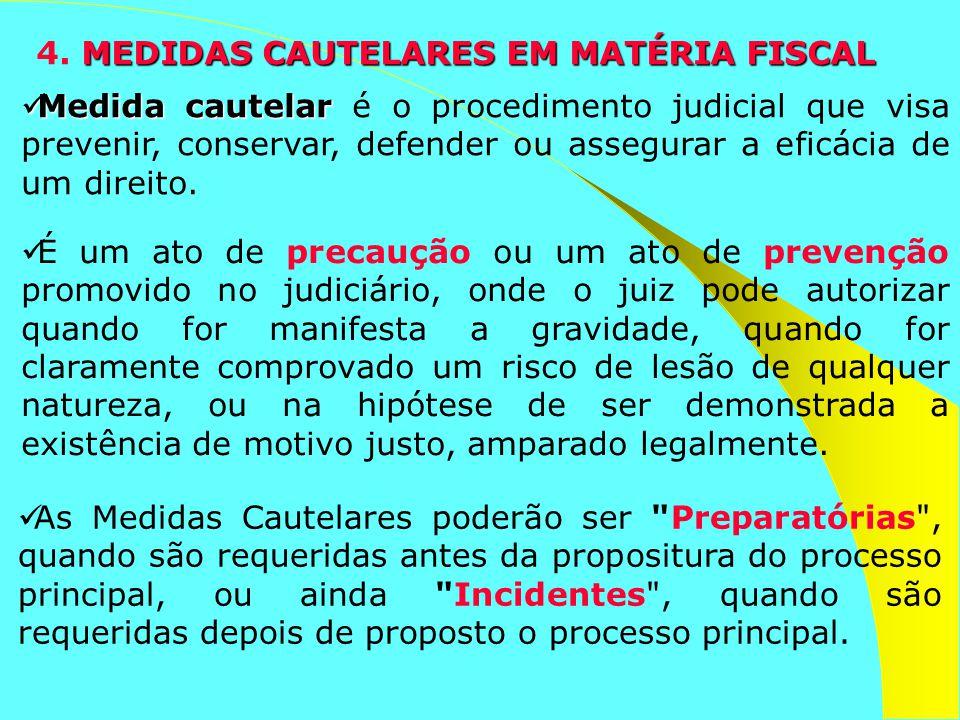 MEDIDAS CAUTELARES EM MATÉRIA FISCAL 4. MEDIDAS CAUTELARES EM MATÉRIA FISCAL Medida cautelar Medida cautelar é o procedimento judicial que visa preven