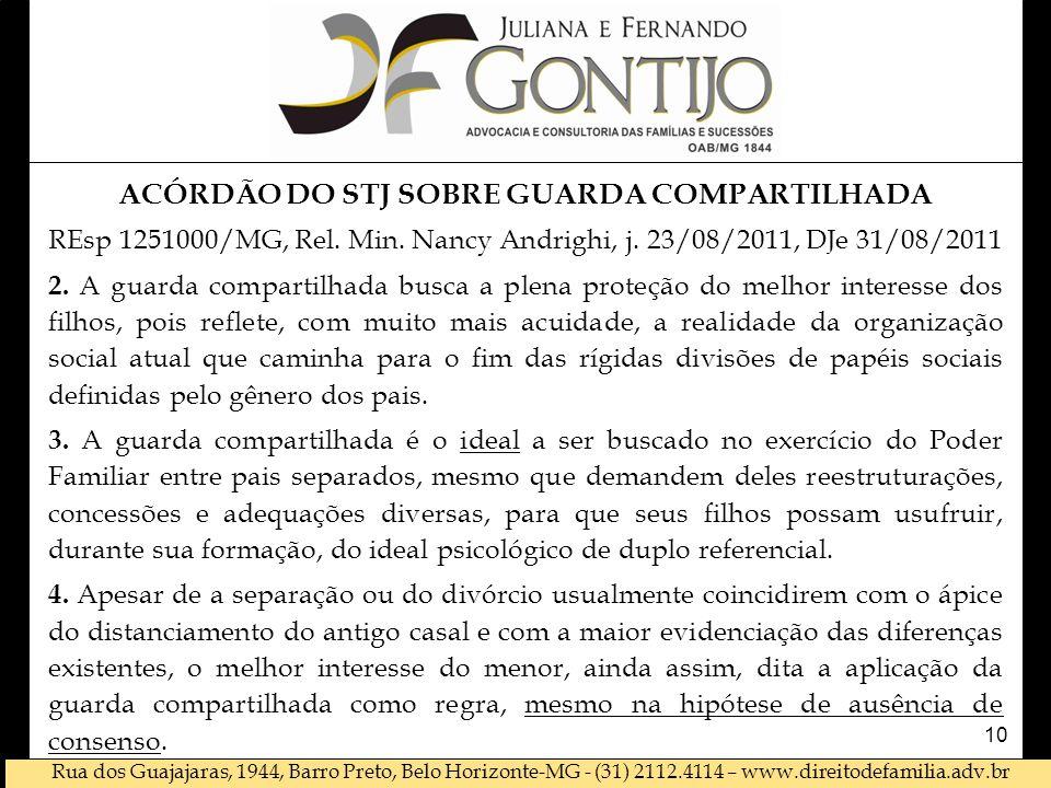 Rua dos Guajajaras, 1944, Barro Preto, Belo Horizonte-MG - (31) 2112.4114 – www.direitodefamilia.adv.br ACÓRDÃO DO STJ SOBRE GUARDA COMPARTILHADA REsp 1251000/MG, Rel.