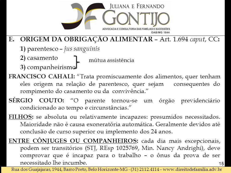 Rua dos Guajajaras, 1944, Barro Preto, Belo Horizonte-MG - (31) 2112.4114 – www.direitodefamilia.adv.br E.ORIGEM DA OBRIGAÇÃO ALIMENTAR – Art.