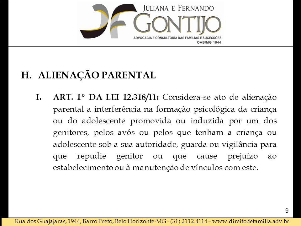 Rua dos Guajajaras, 1944, Barro Preto, Belo Horizonte-MG - (31) 2112.4114 – www.direitodefamilia.adv.br H.ALIENAÇÃO PARENTAL I.ART.