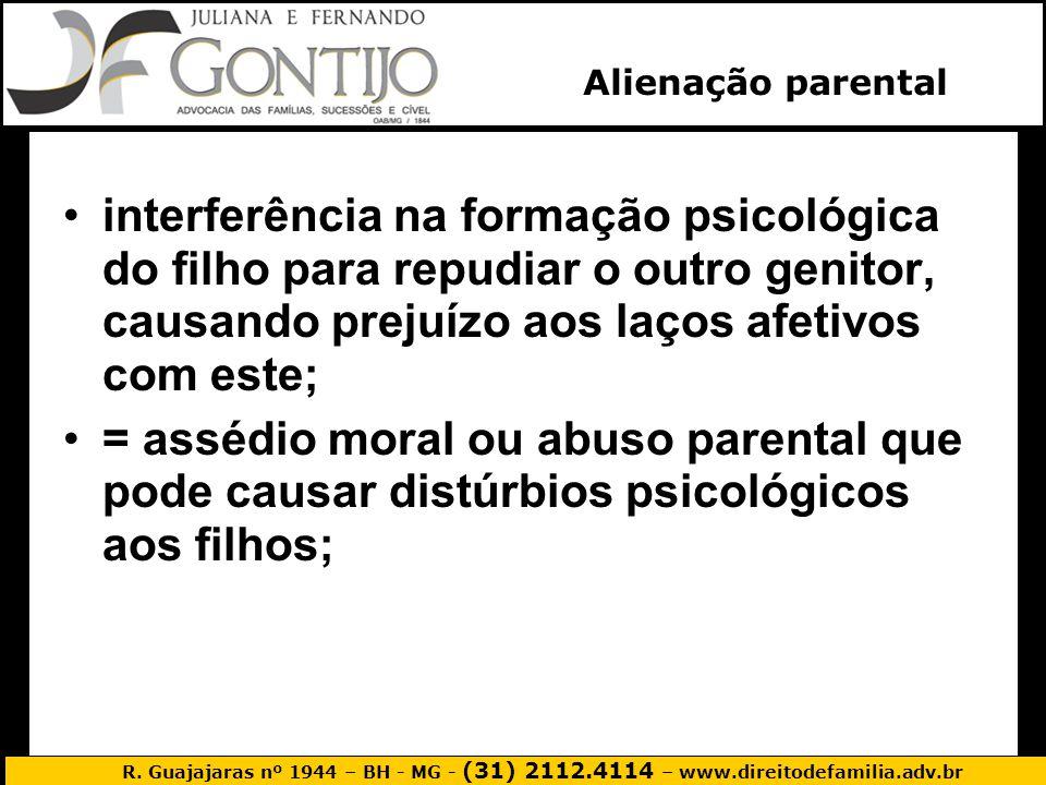 R. Guajajaras nº 1944 – BH - MG - (31) 2112.4114 – www.direitodefamilia.adv.br interferência na formação psicológica do filho para repudiar o outro ge