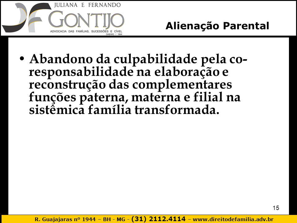 R. Guajajaras nº 1944 – BH - MG - (31) 2112.4114 – www.direitodefamilia.adv.br 15 Abandono da culpabilidade pela co- responsabilidade na elaboração e