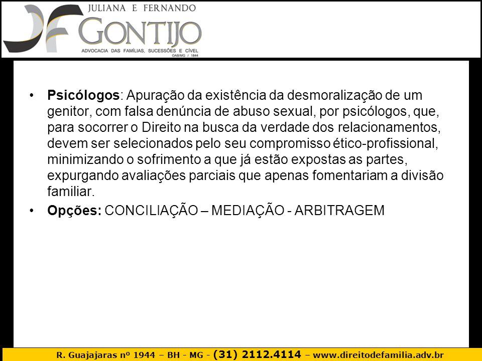 R. Guajajaras nº 1944 – BH - MG - (31) 2112.4114 – www.direitodefamilia.adv.br Psicólogos: Apuração da existência da desmoralização de um genitor, com