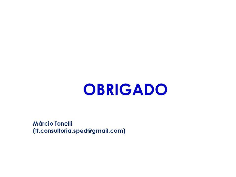 OBRIGADO Márcio Tonelli (tt.consultoria.sped@gmail.com)