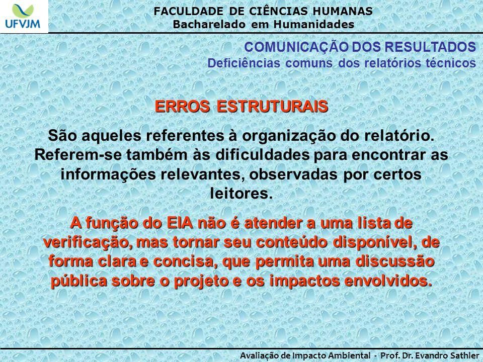 FACULDADE DE CIÊNCIAS HUMANAS Bacharelado em Humanidades Avaliação de Impacto Ambiental - Prof. Dr. Evandro Sathler COMUNICAÇÃO DOS RESULTADOS Deficiê
