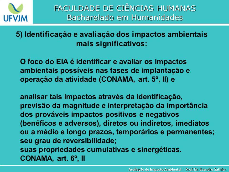 FACULDADE DE CIÊNCIAS HUMANAS Bacharelado em Humanidades Avaliação de Impacto Ambiental - Prof. Dr. Evandro Sathler 5) Identificação e avaliação dos i