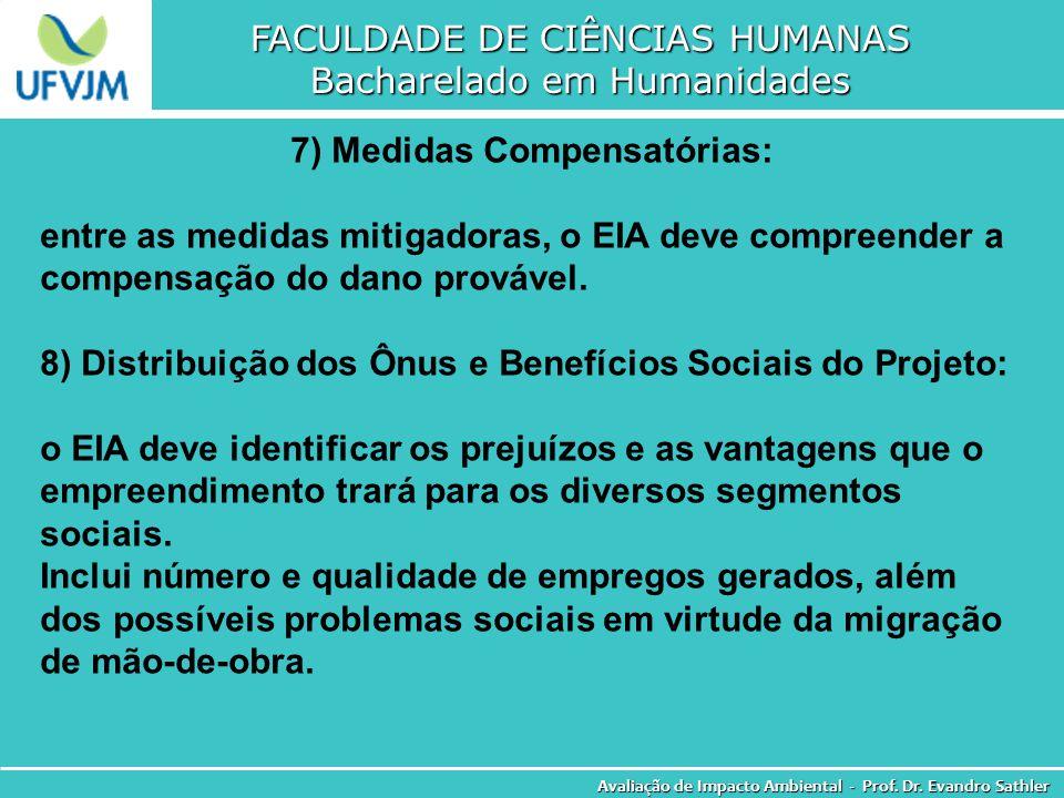 FACULDADE DE CIÊNCIAS HUMANAS Bacharelado em Humanidades Avaliação de Impacto Ambiental - Prof. Dr. Evandro Sathler 7) Medidas Compensatórias: entre a