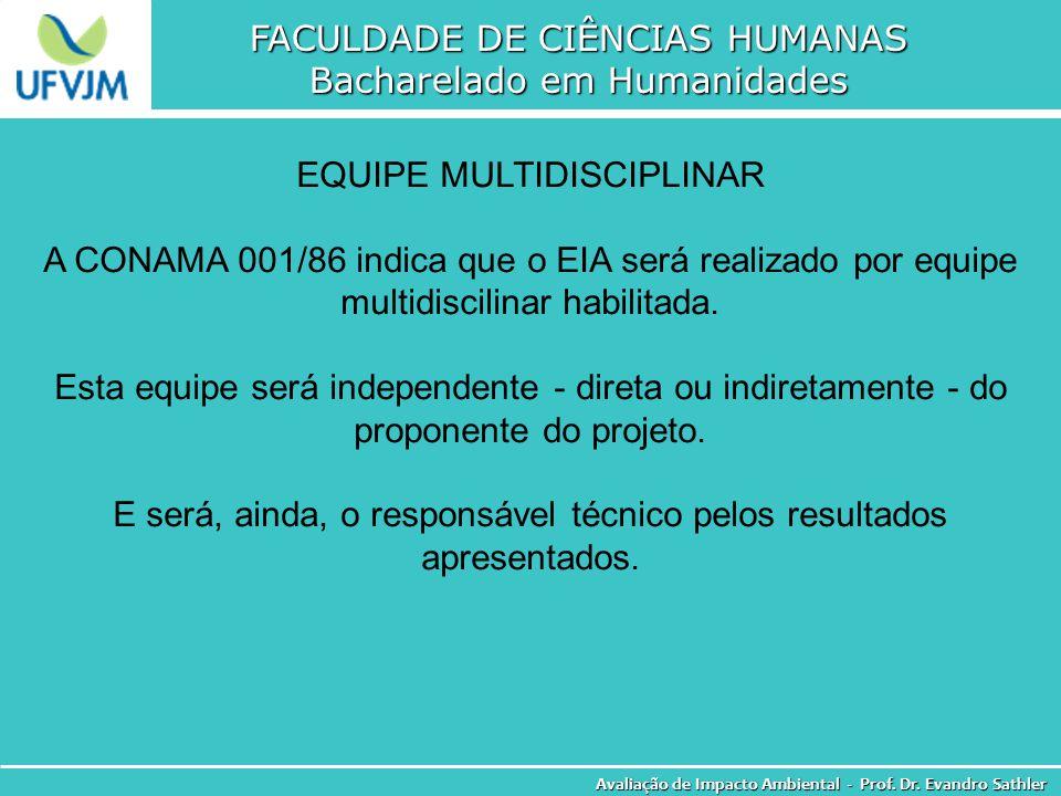 FACULDADE DE CIÊNCIAS HUMANAS Bacharelado em Humanidades Avaliação de Impacto Ambiental - Prof. Dr. Evandro Sathler EQUIPE MULTIDISCIPLINAR A CONAMA 0