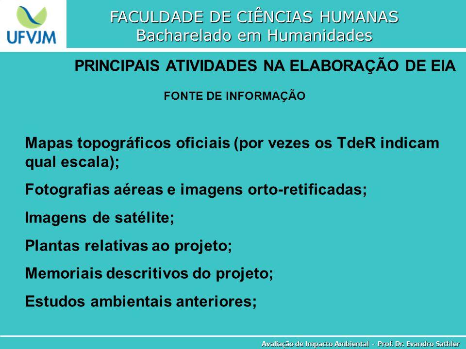 FACULDADE DE CIÊNCIAS HUMANAS Bacharelado em Humanidades Avaliação de Impacto Ambiental - Prof. Dr. Evandro Sathler PRINCIPAIS ATIVIDADES NA ELABORAÇÃ