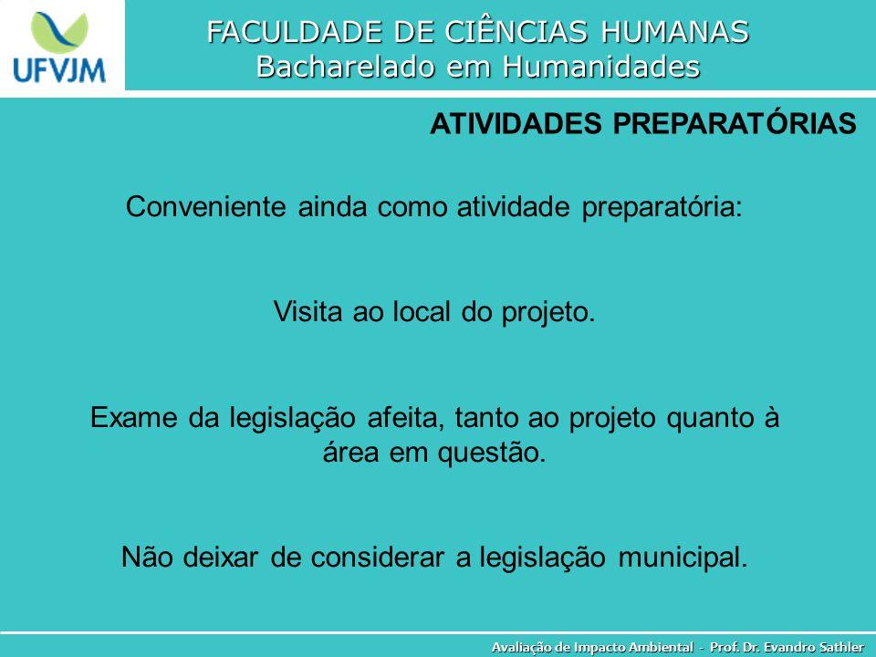 FACULDADE DE CIÊNCIAS HUMANAS Bacharelado em Humanidades Avaliação de Impacto Ambiental - Prof. Dr. Evandro Sathler ATIVIDADES PREPARATÓRIAS Convenien