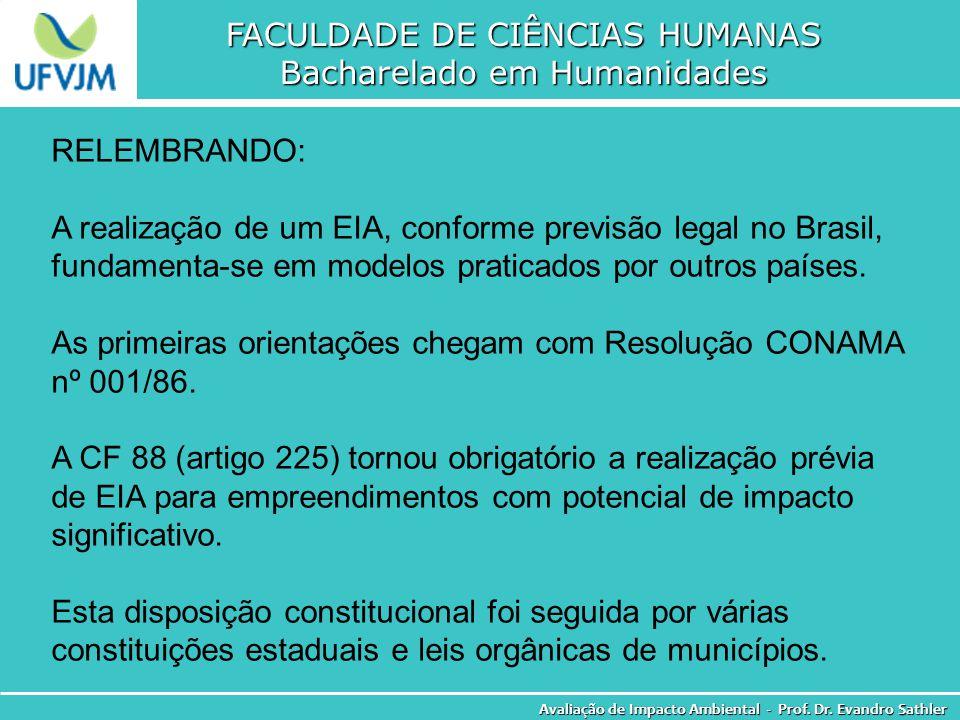 FACULDADE DE CIÊNCIAS HUMANAS Bacharelado em Humanidades Avaliação de Impacto Ambiental - Prof. Dr. Evandro Sathler RELEMBRANDO: A realização de um EI
