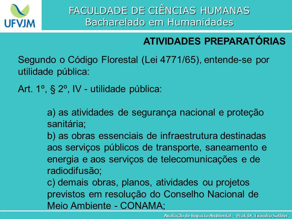 FACULDADE DE CIÊNCIAS HUMANAS Bacharelado em Humanidades Avaliação de Impacto Ambiental - Prof. Dr. Evandro Sathler ATIVIDADES PREPARATÓRIAS Segundo o