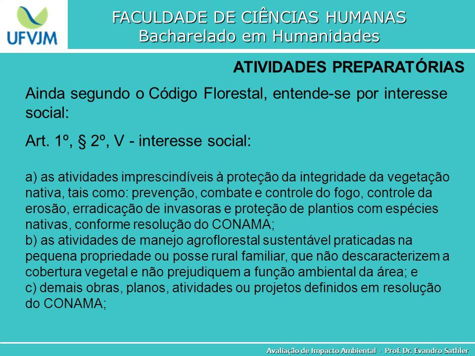 FACULDADE DE CIÊNCIAS HUMANAS Bacharelado em Humanidades Avaliação de Impacto Ambiental - Prof. Dr. Evandro Sathler ATIVIDADES PREPARATÓRIAS Ainda seg
