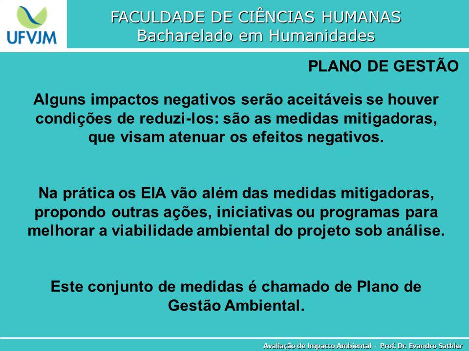 FACULDADE DE CIÊNCIAS HUMANAS Bacharelado em Humanidades Avaliação de Impacto Ambiental - Prof. Dr. Evandro Sathler PLANO DE GESTÃO Alguns impactos ne