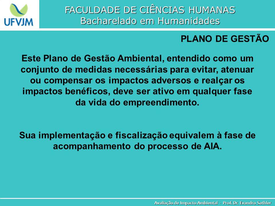 FACULDADE DE CIÊNCIAS HUMANAS Bacharelado em Humanidades Avaliação de Impacto Ambiental - Prof. Dr. Evandro Sathler PLANO DE GESTÃO Este Plano de Gest