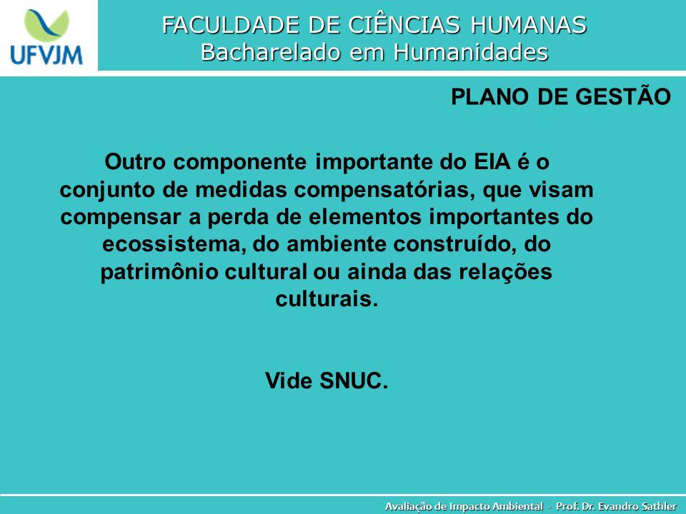 FACULDADE DE CIÊNCIAS HUMANAS Bacharelado em Humanidades Avaliação de Impacto Ambiental - Prof. Dr. Evandro Sathler PLANO DE GESTÃO Outro componente i