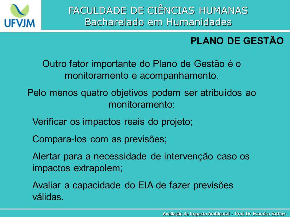 FACULDADE DE CIÊNCIAS HUMANAS Bacharelado em Humanidades Avaliação de Impacto Ambiental - Prof. Dr. Evandro Sathler PLANO DE GESTÃO Outro fator import