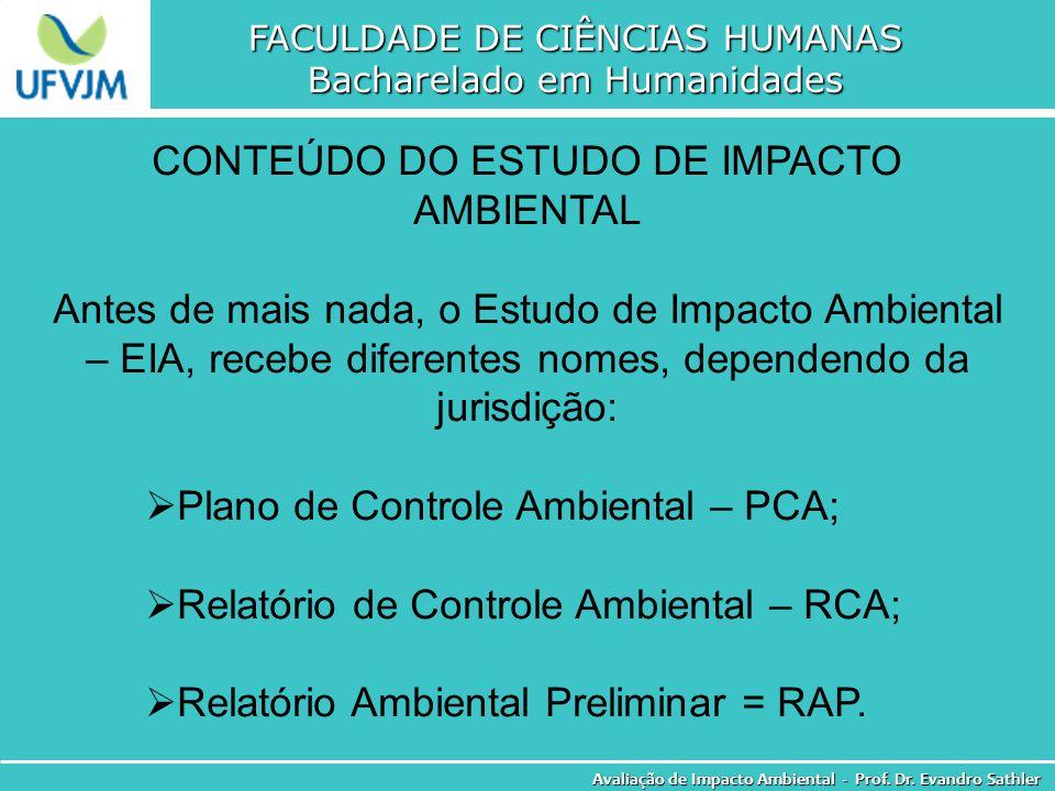 FACULDADE DE CIÊNCIAS HUMANAS Bacharelado em Humanidades Avaliação de Impacto Ambiental - Prof. Dr. Evandro Sathler CONTEÚDO DO ESTUDO DE IMPACTO AMBI