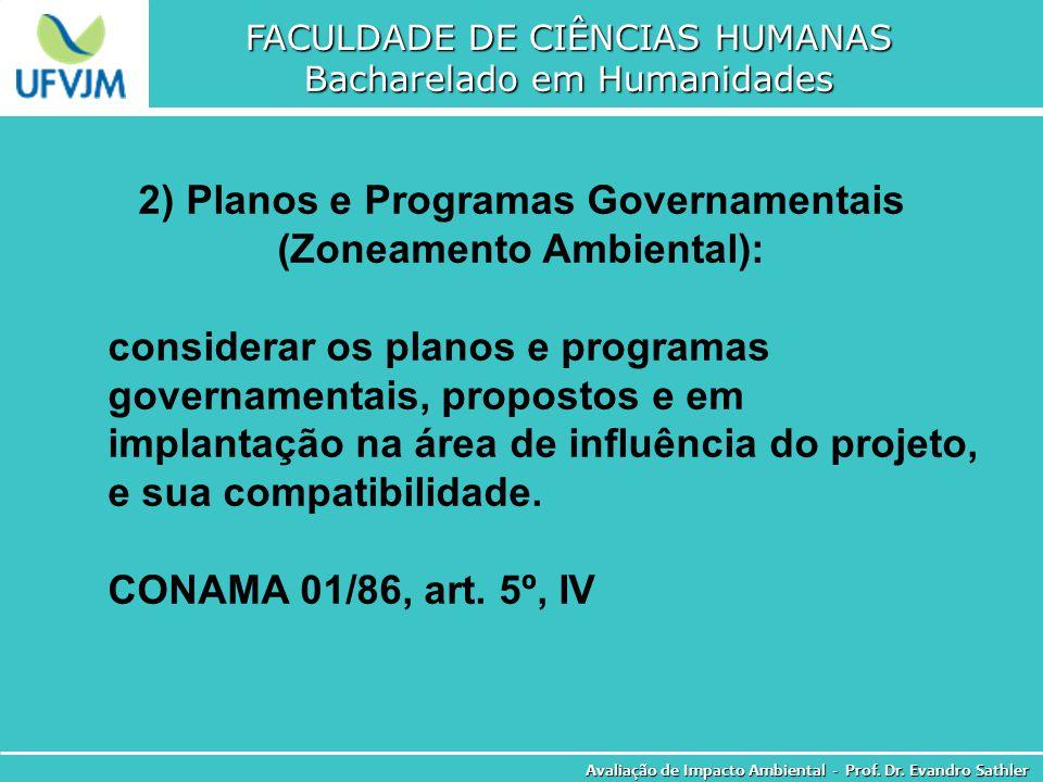 FACULDADE DE CIÊNCIAS HUMANAS Bacharelado em Humanidades Avaliação de Impacto Ambiental - Prof. Dr. Evandro Sathler 2) Planos e Programas Governamenta