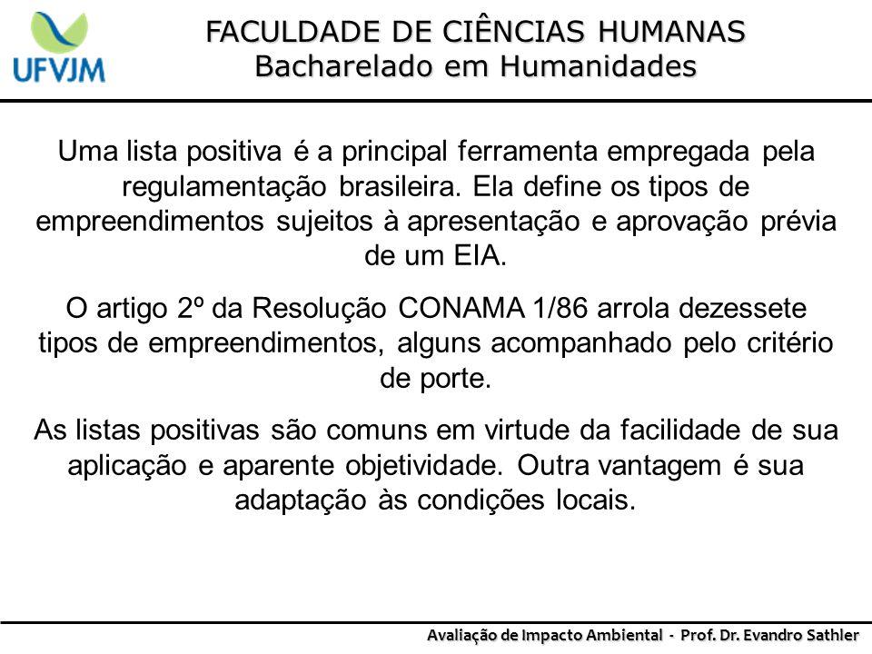 FACULDADE DE CIÊNCIAS HUMANAS Bacharelado em Humanidades Avaliação de Impacto Ambiental - Prof. Dr. Evandro Sathler Uma lista positiva é a principal f
