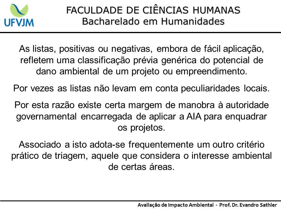 FACULDADE DE CIÊNCIAS HUMANAS Bacharelado em Humanidades Avaliação de Impacto Ambiental - Prof. Dr. Evandro Sathler As listas, positivas ou negativas,