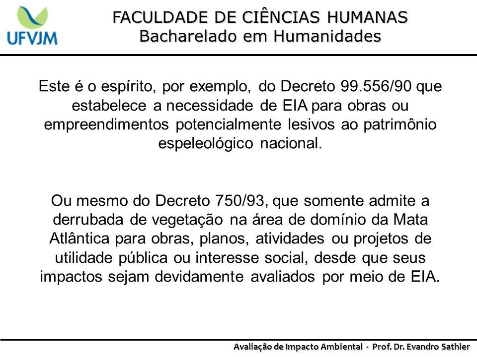 FACULDADE DE CIÊNCIAS HUMANAS Bacharelado em Humanidades Avaliação de Impacto Ambiental - Prof. Dr. Evandro Sathler Este é o espírito, por exemplo, do