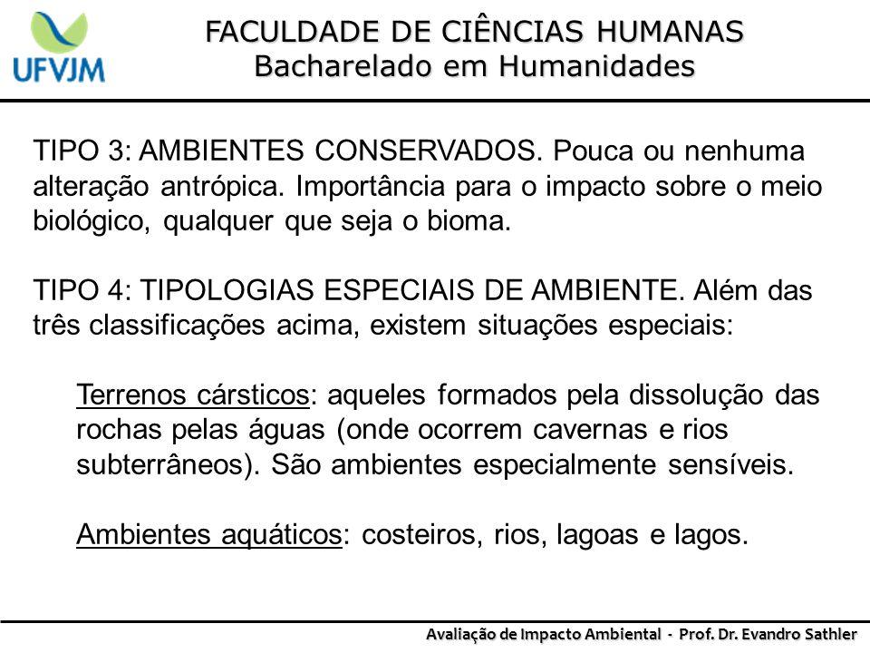 FACULDADE DE CIÊNCIAS HUMANAS Bacharelado em Humanidades Avaliação de Impacto Ambiental - Prof. Dr. Evandro Sathler TIPO 3: AMBIENTES CONSERVADOS. Pou