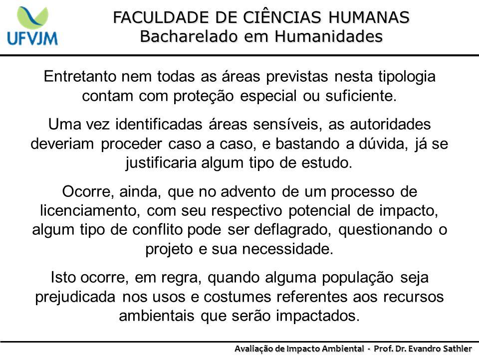 FACULDADE DE CIÊNCIAS HUMANAS Bacharelado em Humanidades Avaliação de Impacto Ambiental - Prof. Dr. Evandro Sathler Entretanto nem todas as áreas prev