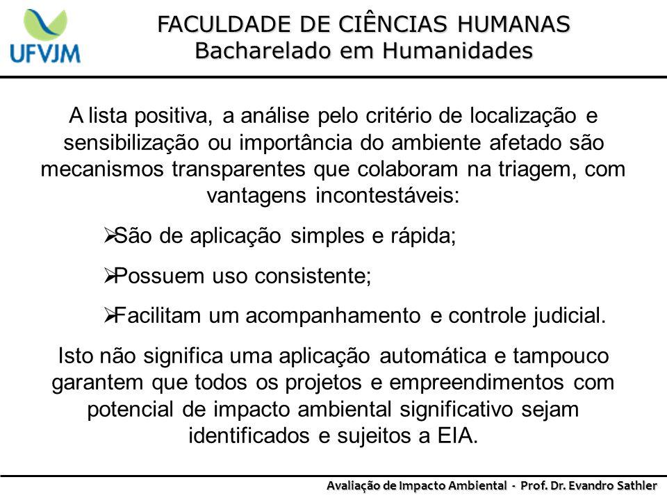 FACULDADE DE CIÊNCIAS HUMANAS Bacharelado em Humanidades Avaliação de Impacto Ambiental - Prof. Dr. Evandro Sathler A lista positiva, a análise pelo c