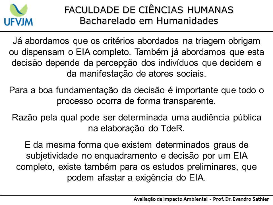 FACULDADE DE CIÊNCIAS HUMANAS Bacharelado em Humanidades Avaliação de Impacto Ambiental - Prof. Dr. Evandro Sathler Já abordamos que os critérios abor
