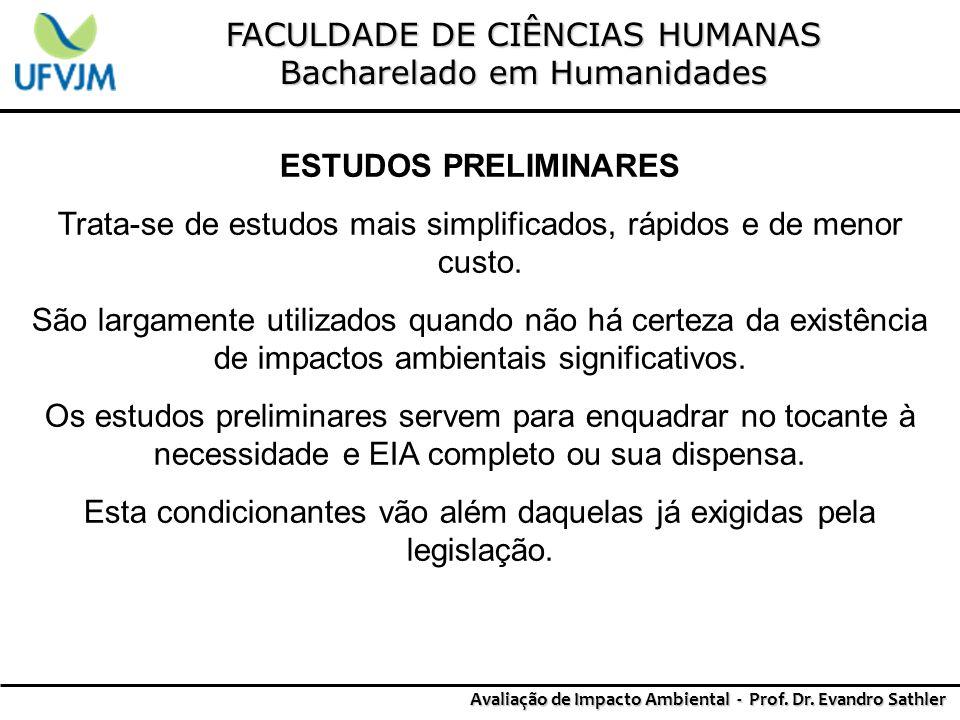 FACULDADE DE CIÊNCIAS HUMANAS Bacharelado em Humanidades Avaliação de Impacto Ambiental - Prof. Dr. Evandro Sathler ESTUDOS PRELIMINARES Trata-se de e
