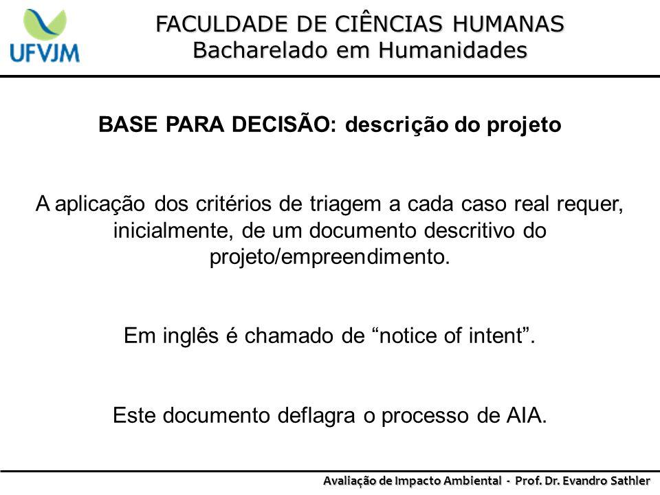 FACULDADE DE CIÊNCIAS HUMANAS Bacharelado em Humanidades Avaliação de Impacto Ambiental - Prof. Dr. Evandro Sathler BASE PARA DECISÃO: descrição do pr
