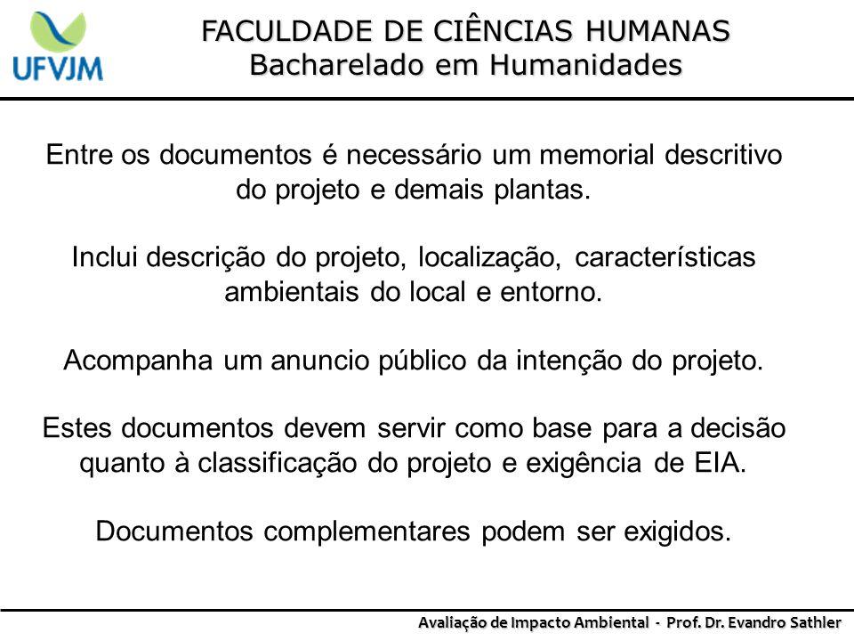 FACULDADE DE CIÊNCIAS HUMANAS Bacharelado em Humanidades Avaliação de Impacto Ambiental - Prof. Dr. Evandro Sathler Entre os documentos é necessário u