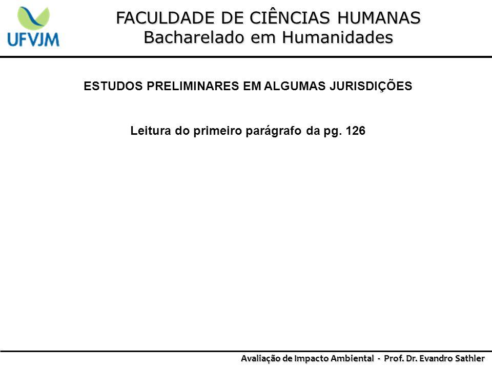FACULDADE DE CIÊNCIAS HUMANAS Bacharelado em Humanidades Avaliação de Impacto Ambiental - Prof. Dr. Evandro Sathler ESTUDOS PRELIMINARES EM ALGUMAS JU