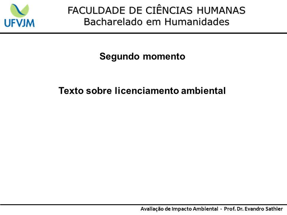 FACULDADE DE CIÊNCIAS HUMANAS Bacharelado em Humanidades Avaliação de Impacto Ambiental - Prof. Dr. Evandro Sathler Segundo momento Texto sobre licenc