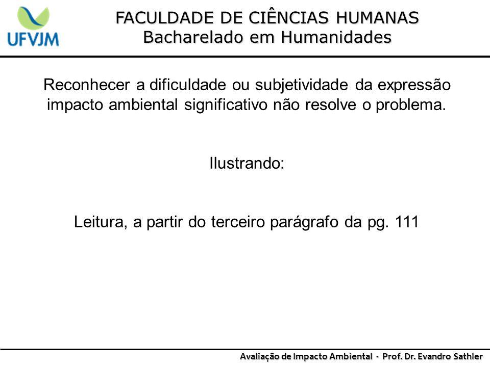 FACULDADE DE CIÊNCIAS HUMANAS Bacharelado em Humanidades Avaliação de Impacto Ambiental - Prof. Dr. Evandro Sathler Reconhecer a dificuldade ou subjet