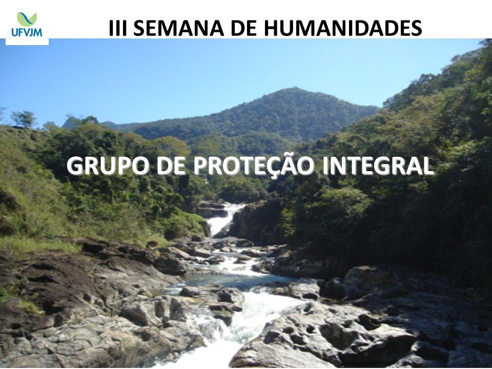 GRUPO DE PROTEÇÃO INTEGRAL III SEMANA DE HUMANIDADES