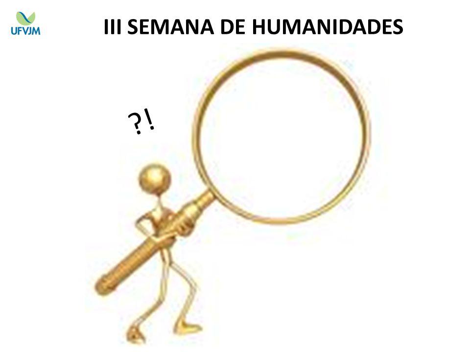 ?! III SEMANA DE HUMANIDADES