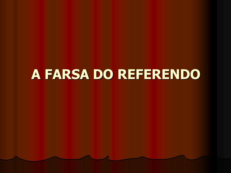 A FARSA DO REFERENDO