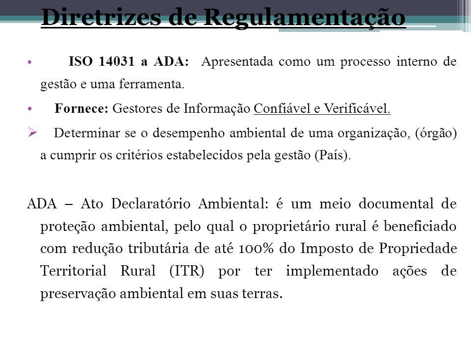 ISO 14031 a ADA: Apresentada como um processo interno de gestão e uma ferramenta. Fornece: Gestores de Informação Confiável e Verificável. Determinar
