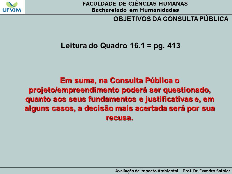 FACULDADE DE CIÊNCIAS HUMANAS Bacharelado em Humanidades Avaliação de Impacto Ambiental - Prof. Dr. Evandro Sathler OBJETIVOS DA CONSULTA PÚBLICA Leit