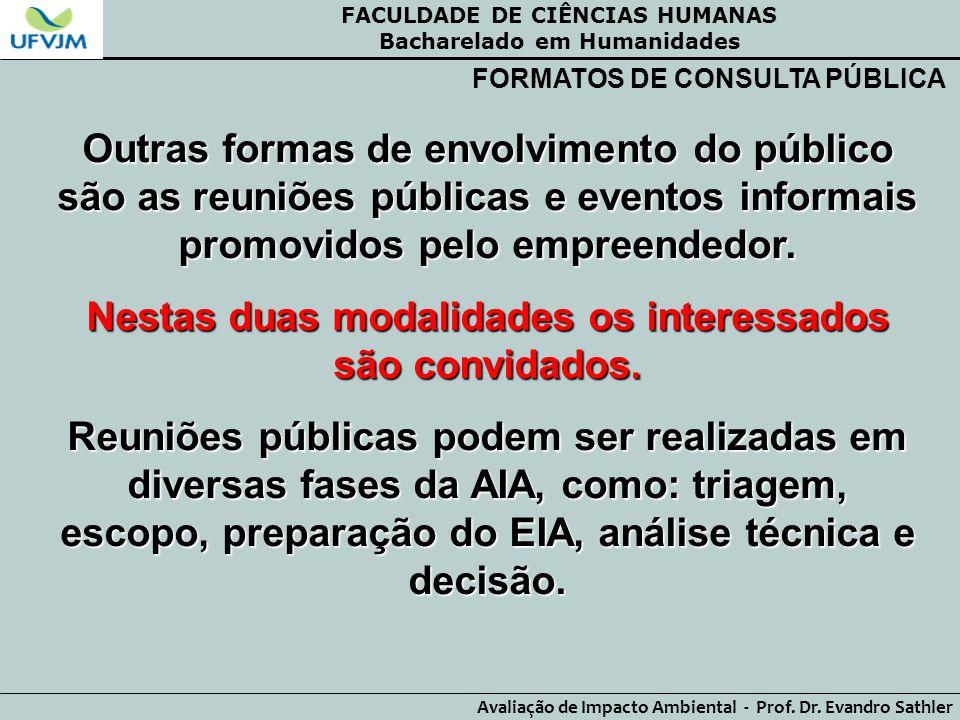 FACULDADE DE CIÊNCIAS HUMANAS Bacharelado em Humanidades Avaliação de Impacto Ambiental - Prof. Dr. Evandro Sathler FORMATOS DE CONSULTA PÚBLICA Outra