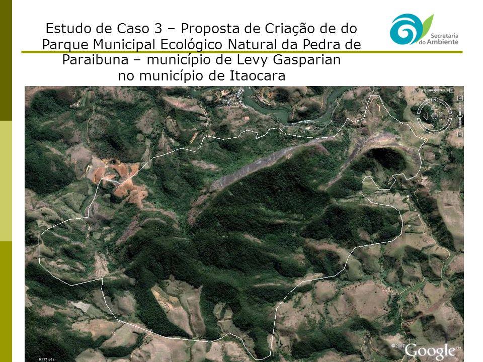 Estudo de Caso 3 – Proposta de Criação de do Parque Municipal Ecológico Natural da Pedra de Paraibuna – município de Levy Gasparian no município de It