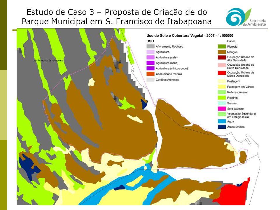 Estudo de Caso 3 – Proposta de Criação de do Parque Municipal em S. Francisco de Itabapoana