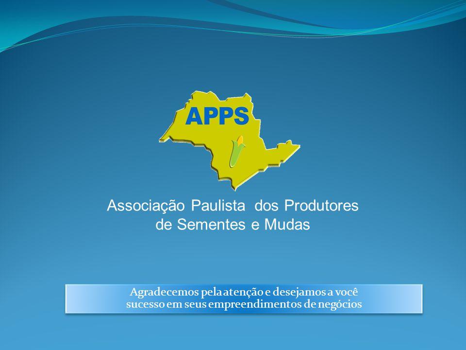 Associação Paulista dos Produtores de Sementes e Mudas Agradecemos pela atenção e desejamos a você sucesso em seus empreendimentos de negócios Agradecemos pela atenção e desejamos a você sucesso em seus empreendimentos de negócios
