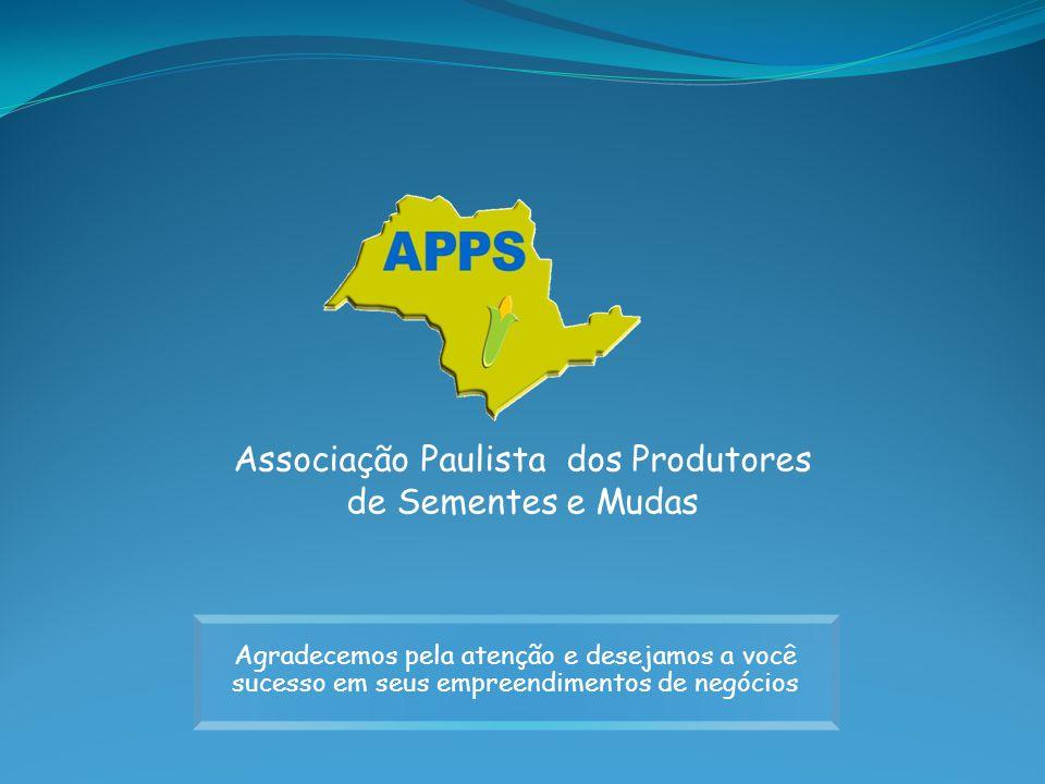 Associação Paulista dos Produtores de Sementes e Mudas Agradecemos pela atenção e desejamos a você sucesso em seus empreendimentos de negócios