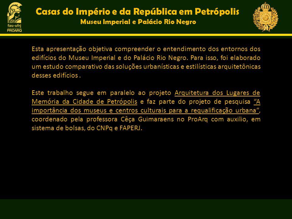 Esta apresentação objetiva compreender o entendimento dos entornos dos edifícios do Museu Imperial e do Palácio Rio Negro. Para isso, foi elaborado um